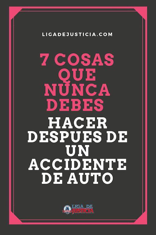 Las 7 cosas que nunca debes hacer después de un accidente de auto.