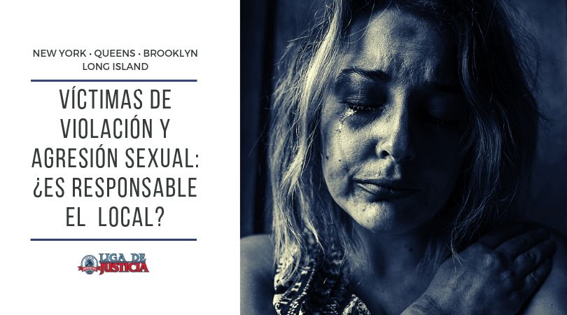 Víctimas de violación y agresión sexual. ¿Es responsable el local o propiedad?